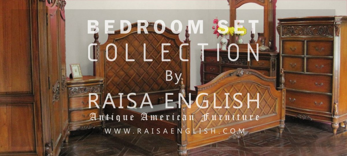 Bedroom Set Collection By Raisa English American Furniture